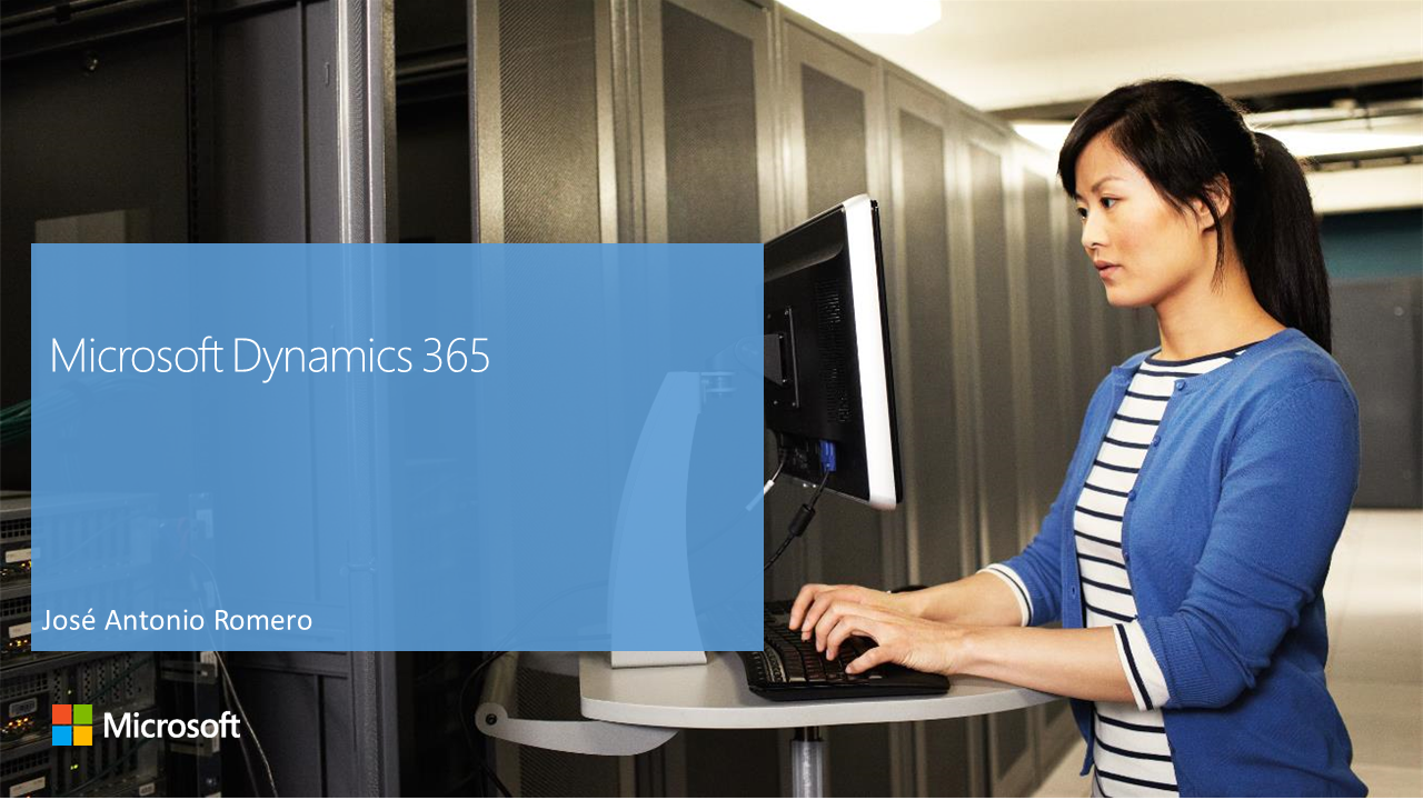 Curso Microsoft Dynamics 365. Configuration and Customization. Abril 2018